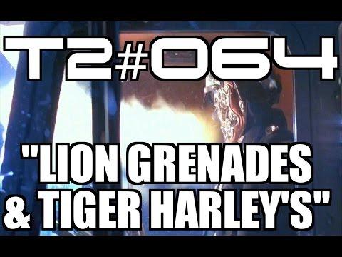"T2 #064: ""Lion Grenades & Tiger Harley's..."""