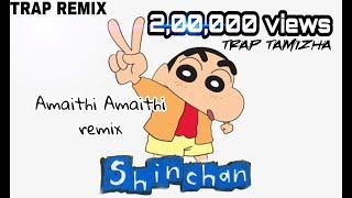SHINCHAN BEST REMIX Tamil   Amaithi Amaithi episode Remix Song video •Trap Tamizha official