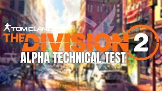 The Division 2: CONFIRMED ALPHA TECHNICAL TEST! Invitations Coming Soon!