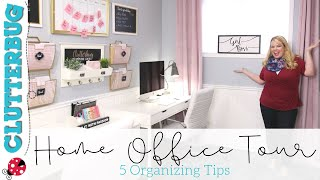 Home Office Tour - 5 Organizing Tips