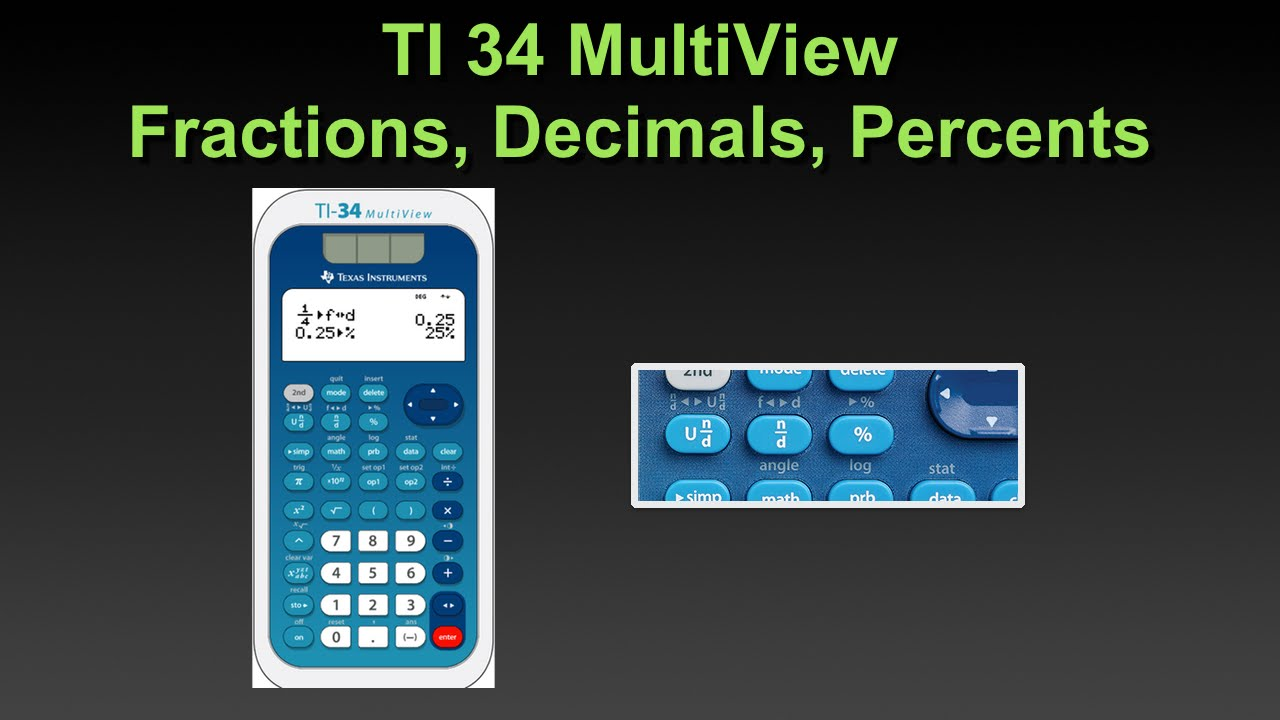 TI 34 MultiView Fractions Decimals Percents - YouTube