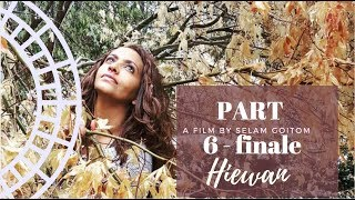 Hiewan   Eritrean Film   Part 6 Final