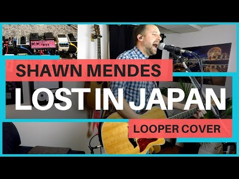 LOST IN JAPAN 🔹 Shawn Mendes 🔸 (Looper Cover)
