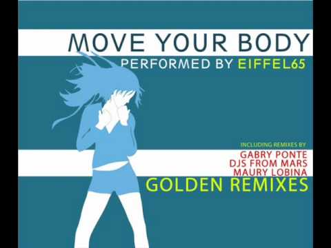 EIFFEL 65 - Move Your Body GOLDEN REMIXES - gabry ponte rework