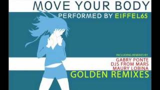 EIFFEL 65 - Move Your Body GOLDEN REMIXES - gabry ponte rework