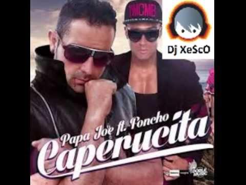 Papa Joe Feat Foncho - Caperucita Dj Xesco Remix !NUEVA!