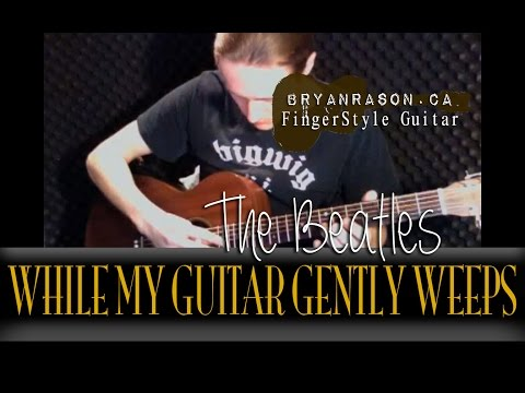 (The Beatles) While My Guitar Gently Weeps - Bryan Rason - Solo Acoustic Guitar