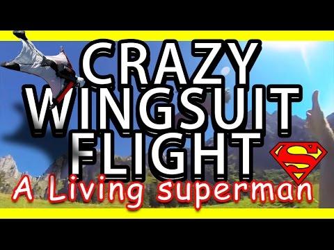 Crazy wingsuit flight: A living superman