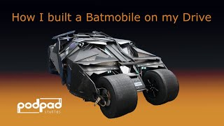 How I built a Batmobile Tumbler on my drive :Podpadstudios Steamer