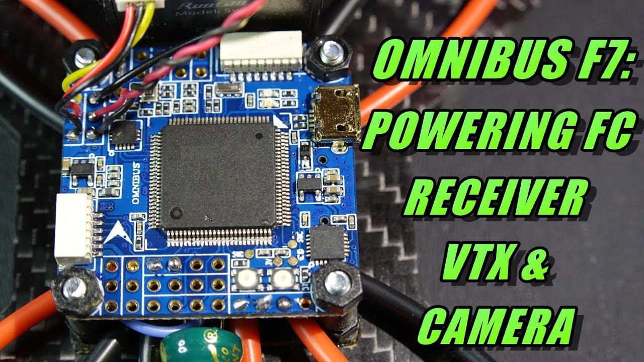 Omnibus F7: Powering FC, Receiver, Cam, & VTx on