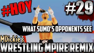 MDickie's Wrestling MPire Remix EP29: Extreme Sumo Power!!