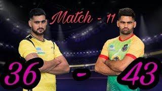 Telugu Titans Vs Patna Pirates Match 11 Vivo Pro Kabaddi 2017    36-43     Patna Won By 7 Points