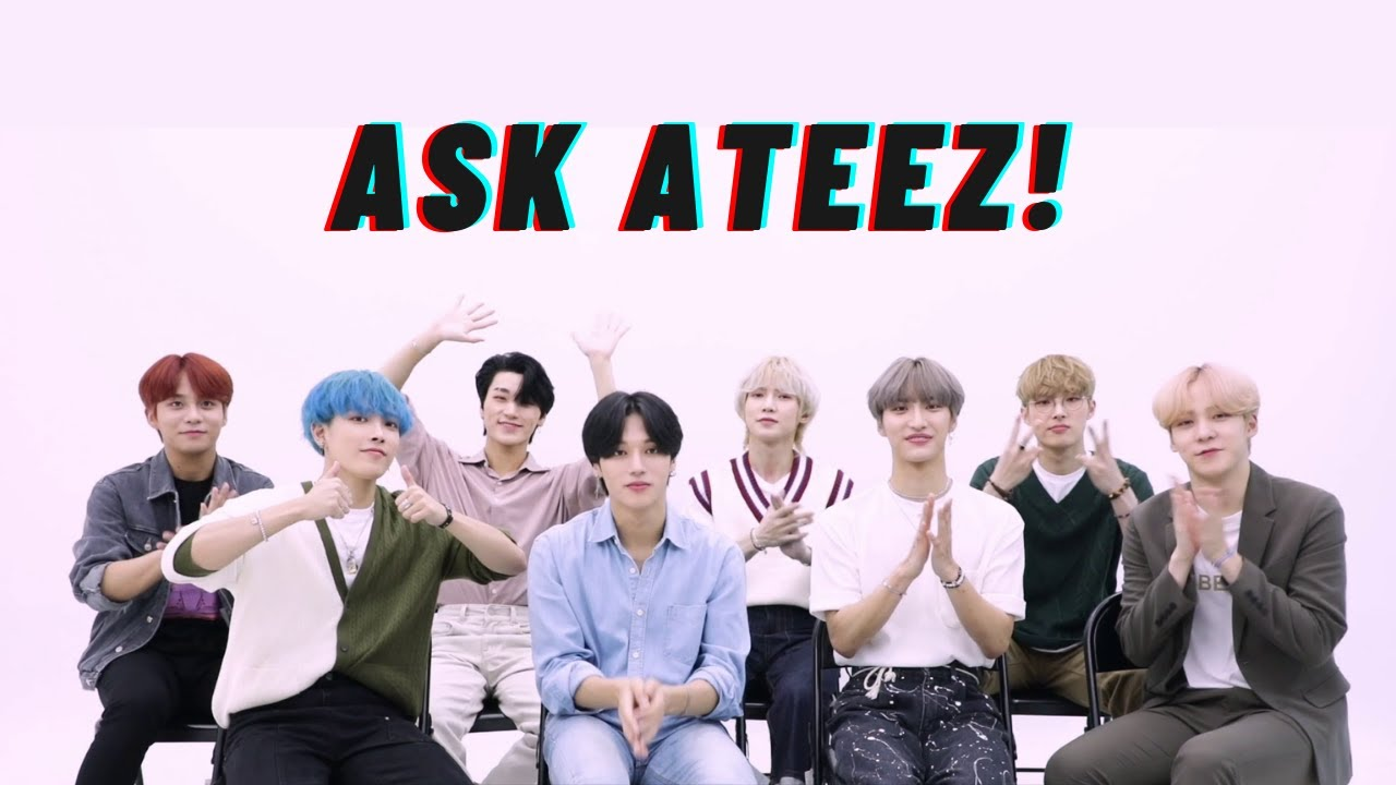 ASK ATEEZ! - ATEEZ answers MY questions