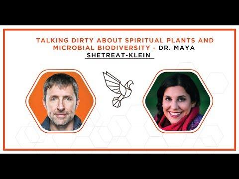 Talking Dirty About Spiritual Plants and Microbial Biodiversity - Dr. Maya Shetreat-Klein