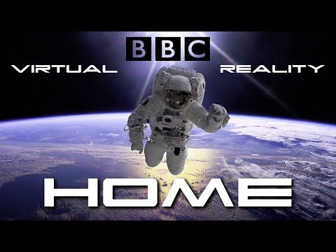 BBC Home - Spacewalk VR - Behold The Future