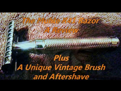 A Review of the Muhle R41 Razor plus a Unique Vintage Brush and After Shave