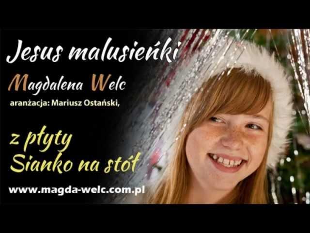 Jezus malusieńki - Magda Welc, kolędy i pastorałki