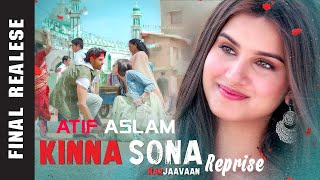 Kinna Sona Full Video Atif Aslam Version  Marjaavaan  Sidharth M, Tara S  Meet Bros