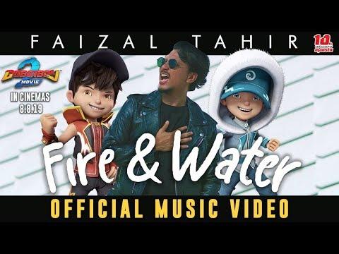 "Lirik Lagu ""Fire &  Water - Faizal Tahir"" OST Filem Boboiboy The Movie 2"