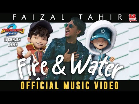 BoBoiBoy Movie 2 OST || Fire & Water - Faizal Tahir [Official Music Video]