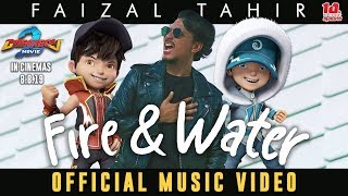 BoBoiBoy Movie 2 OST || Fire & Water - Faizal Tahir [Official Music Video]