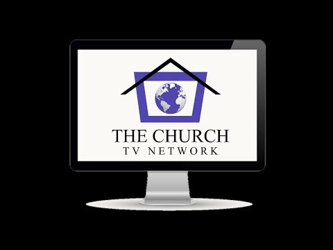 The Church TV Network Live