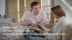 No Income Verification Mortgage Refinance Loan