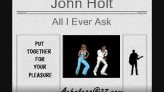 John Holt - All I Ever Ask