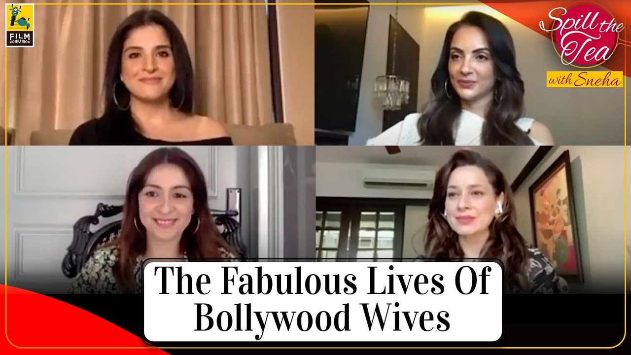 The Fabulous Lives Of Bollywood Wives   Spill the Tea   Netflix   Film Companion