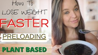 How To LOSE WEÏGHT FASTER By Preloading Before A Meal / Starch Solution Weight Loss / wfpb
