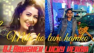Mile Ho Tum Humko Reprise Dj Version Dj Abhishek Mp3 Song Download