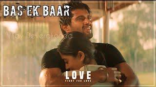 Bas Ek Baar Tumko | Vijay Deverakonda & Rashmika | Dear Comrade Hindi Video Song | 2020