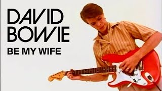 Watch David Bowie Be My Wife video