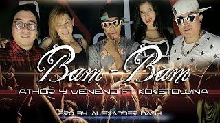 Athor & Veneno -Bam Bam ( Vídeo Oficial) ft. Koketowna. YouTube Videos