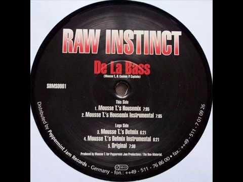 Raw Instinct  -  De La Bass (Mousse T.'s Housemix)