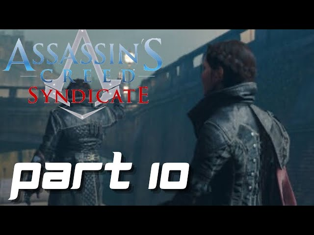 Assassin's Creed Syndicate Gameplay Part 10 - The Crate Escape