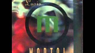 Mortal - 1 - Enfleshed (The Word Is Alive) - Lusis (1992)