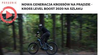 Nowa generacja Krossów na prądzie - Kross Level Boost 2020 na szlaku