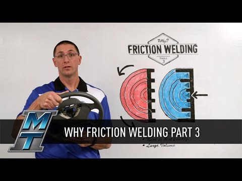 MTI WBW   Why Friction Welding Part 3