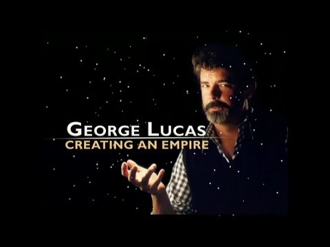 George Lucas - Creating an Empire