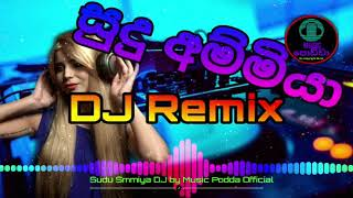 Sudu Ammiya DJ Remix