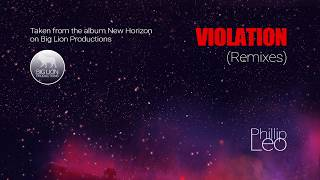 Phillip Leo - Violation Remixes Preview