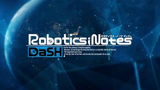 Robotics;Notes DaSH Opening - Avant Story - English Subbed