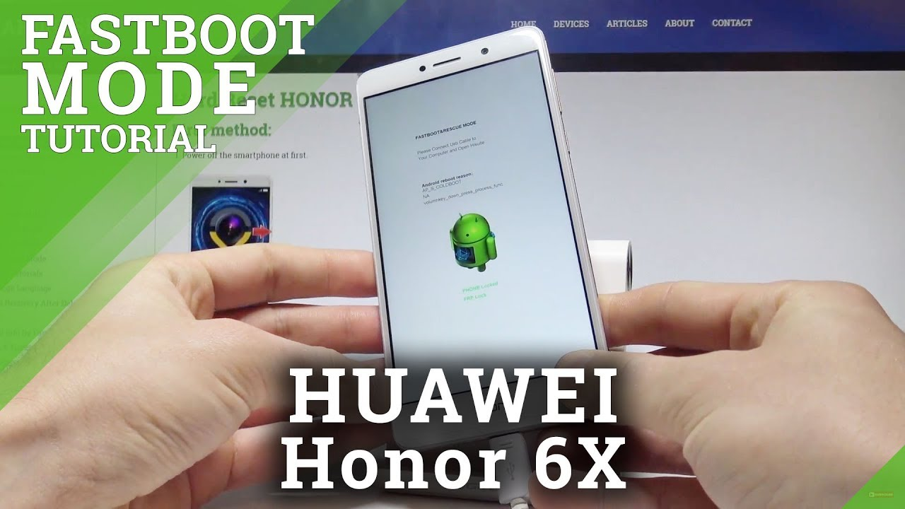 Fastboot Mode HUAWEI Honor 6X - HardReset info