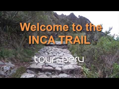 Welcome to... the INCA TRAIL TO MACHU PICCHU! - TOUR IN PERU
