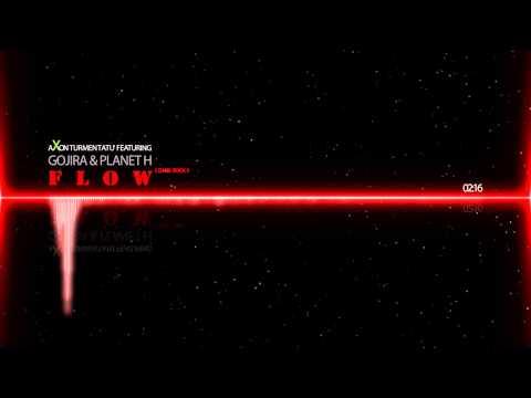 Axon Turmentatu' feat. Gojira & Planet H - FLOW Official ReMiX