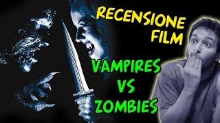 Recensione film - Vampires VS Zombies