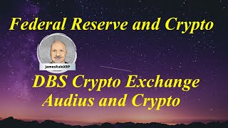 Federal Reserve and Crypto Classifications - DBS Crypto Exchange - Audius Crypto - Ripple XRP