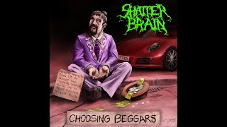 "Shatter Brain - ""Choosing Beggars"" [Official Lyric Video]"