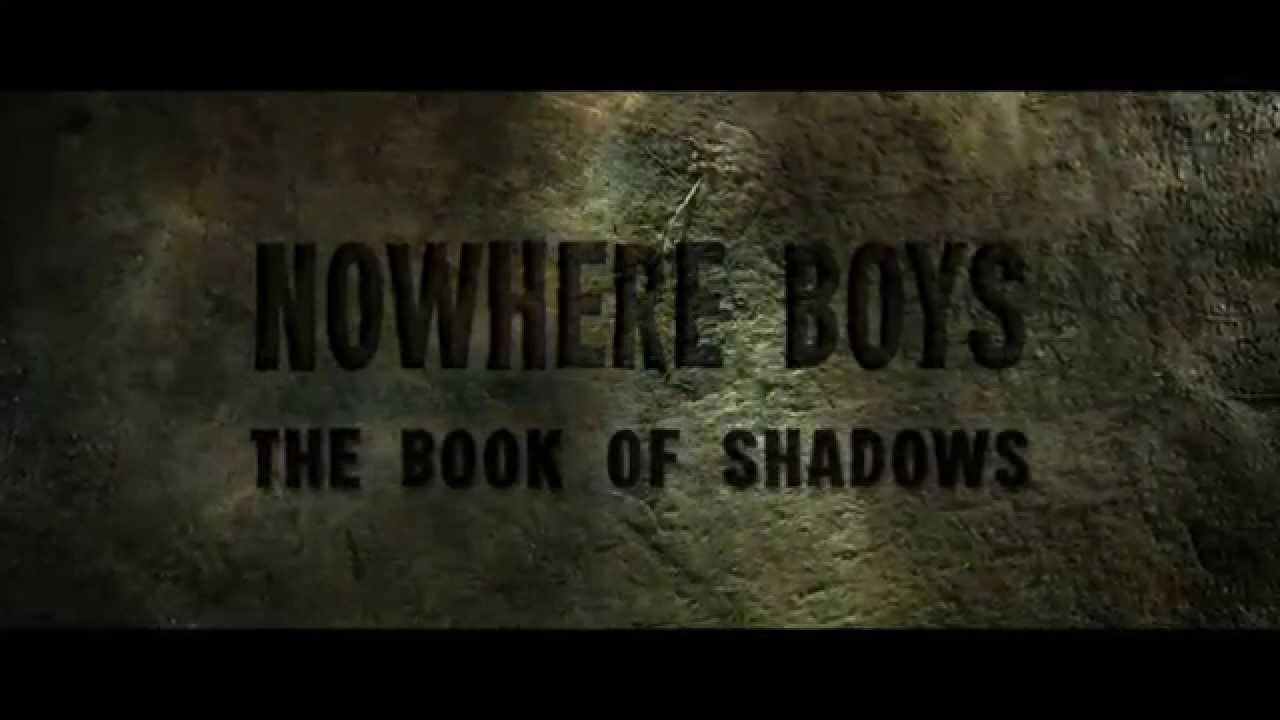 Download Nowhere Boys: The Book of Shadows   First Look
